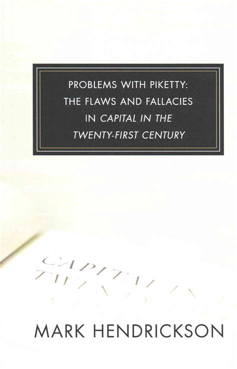 Problems with Piketty: The Flaws and Fallacies in Capital